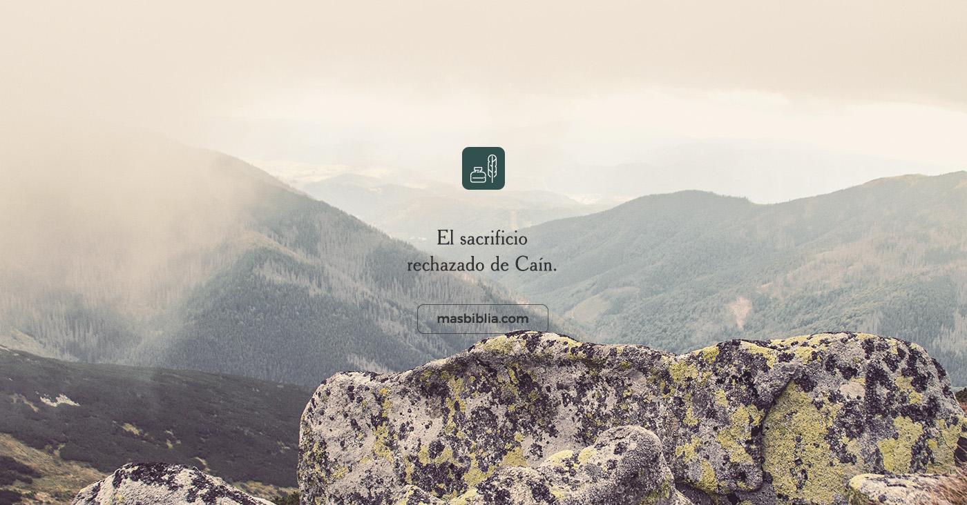 ¿Por qué Dios rechazó el sacrificio de Caín?